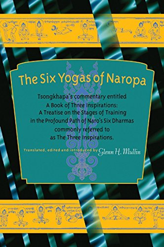 The Six Yogas of Naropa: Tsongkhapa's Commentary Entitled A Book of Three Inspirations: A Treatise on the Stages of Training in the Profound Path of Naro's Six Dharmas (9781559392341) by Tsong-Kha-Pa
