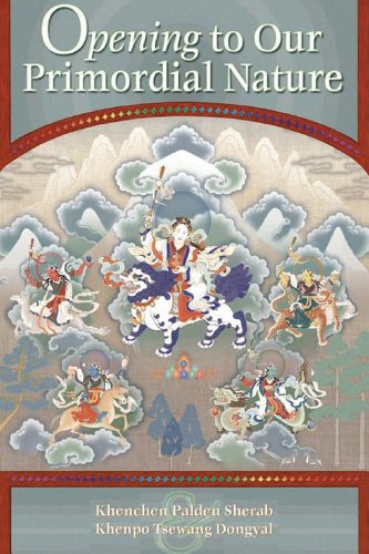Opening to Our Primordial Nature: Khenchen Palden Sherab;