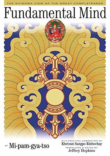 Fundamental Mind: The Nyingma View of the: Mi-Pam-Gya-Tso, Khetsun Sangpo