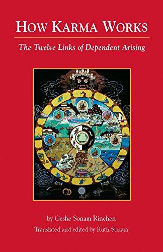 How Karma Works: The Twelve Links of: Rinchen, Geshe Sonam