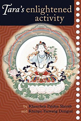 Tara's Enlightened Activity: An Oral Commentary on: Khenpo Tsewang Dongyal,