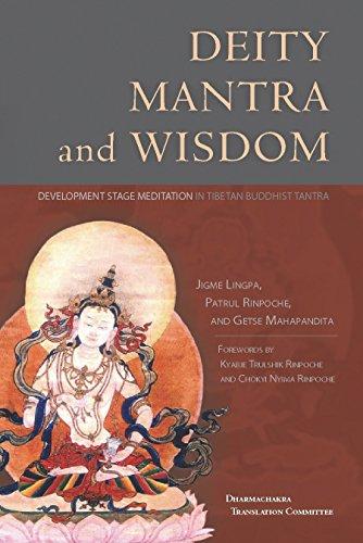 Deity, Mantra, and Wisdom: Development Stage Meditation: Jigme Lingpa; Patrul