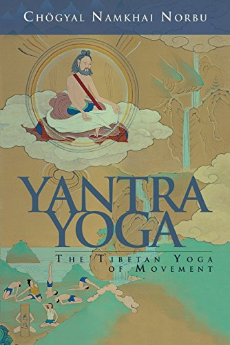 Yantra Yoga: The Tibetan Yoga of Movement (A Stainless Mirror of Jewels): Chogyal Namkhai Norbu