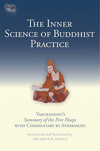 9781559393225: The Inner Science of Buddhist Practice: Vasubhandu's Summary of the Five Heaps with Commentary by Sthiramati (Tsadra)