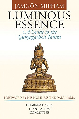 Luminous Essence: A Guide to the Guhyagarbha Tantra