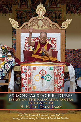 9781559393300: As Long as Space Endures: Essays on the Kalacakra Tantra in Honor of H.H. the Dalai Lama