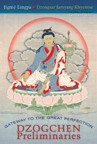 9781559393355: Gateway to the Great Perfection: A Guide to the Dzogchen Preliminaries