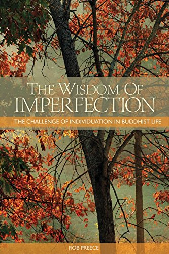 The the Wisdom of Imperfection: The Challenge of Individuation in Buddhist Life (Paperback): Rob ...