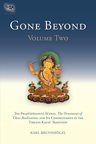 9781559393577: Gone Beyond: The Prajnaparamita Sutras, The Ornament of Clear Realization, and Its Commentaries in the Tibetan Kagyu Tradition, Vol. 2