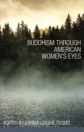 Buddhism through American Women's Eyes: Tsomo, Karma Lekshe