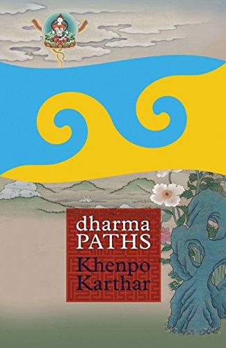 Dharma Paths: Khenpo Karthar; Editor-Laura