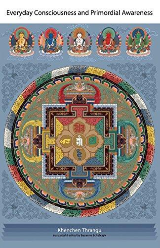 Everyday Consciousness and Primordial Awareness: Rinpoche, Khenchen Thrangu