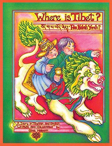Where is Tibet?: A Story in Tibetan and English: Gina Halpern, Gina Halpern (Illustrator)