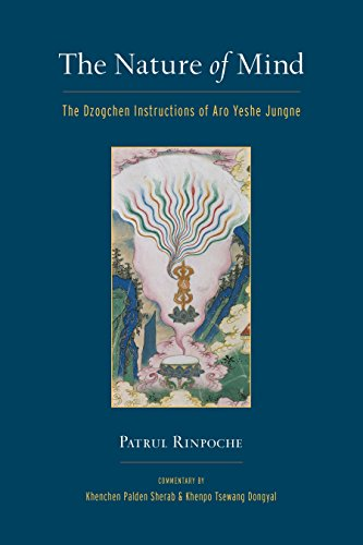 The Nature of Mind: The Dzogchen Instructions: Khenpo Tsewang Dongyal,