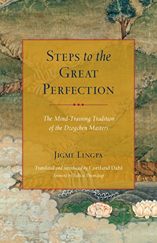 9781559394543: Steps to the Great Perfection: The Mind-Training Tradition of the Dzogchen Masters