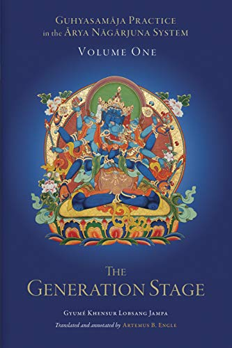 9781559394857: Guhyasamaja Practice in the Arya Nagarjuna System, Volume One: The Generation Stage