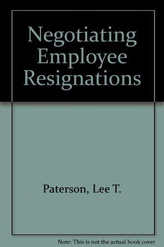 Negotiating Employee Resignations: Paterson, Lee T.