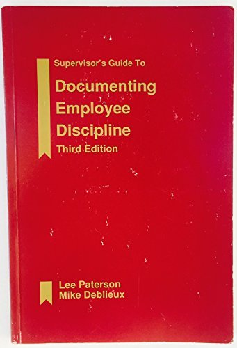 Supervisor's Guide to Documenting Employee Discipline: Paterson, Lee T.;