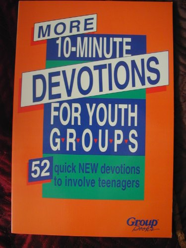 More 10-Minute Devotions for Youth Groups: Keffer, Lois