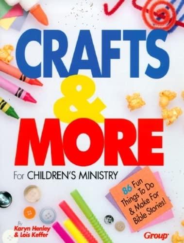 Crafts & More for Children's Ministry: Henley, Karyn