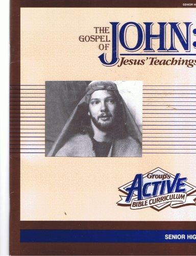 The Gospel of John: Jesus Teachings (Active Bible Curriculum): Group