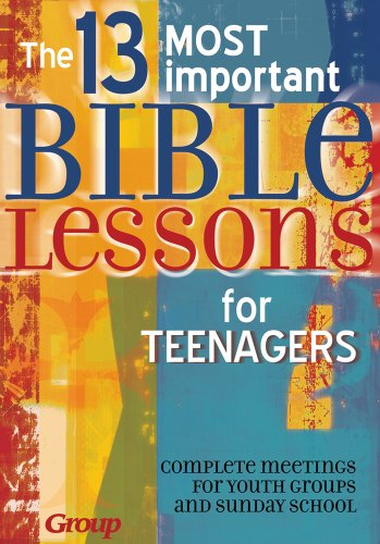 9781559452618: The 13 Most Important Bible Lessons for Teenagers