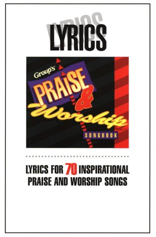 9781559452694: The Group Praise & Worship Songbook-Lyrics