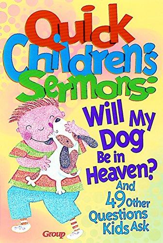 9781559456128: Quick Children's Sermons: Will My Dog Be in Heaven?