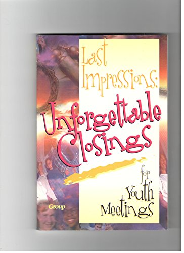 9781559456296: Last Impressions: Unforgettable Closings for Youth Meetings
