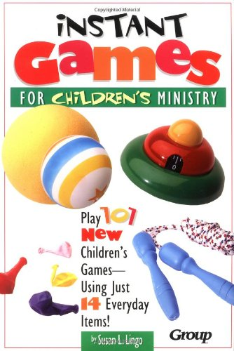 Instant Games for Children's Ministry (1559456957) by Susan L. Lingo
