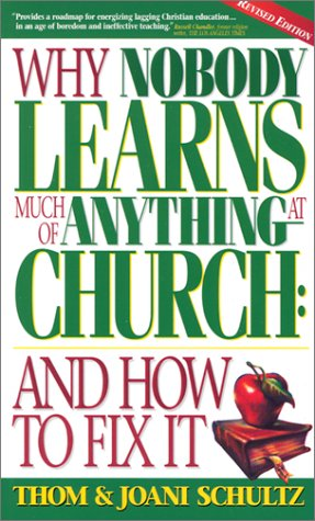 9781559459020: Why Nobody Learns Much of Anything at Church: And How to Fix It
