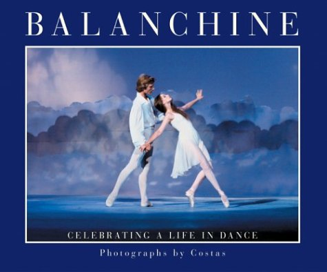 Balanchine: Celebrating a Life in Dance: Costas {Edited By}