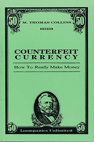 Counterfeit Currency: How to Really Make Money