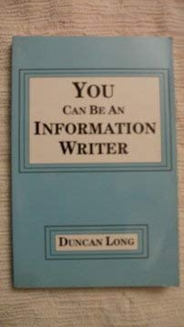 You Can Be an Information Writer: Long, Duncan