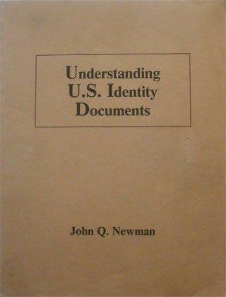Understanding U. S. Identity Documents: John Q. Newman