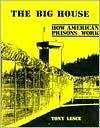 The Big House: How American Prisons Work: Lesce, Tony