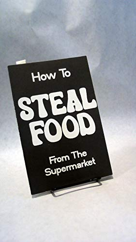 How to Steal Food from the Supermarket: J. Andrew Anderson;
