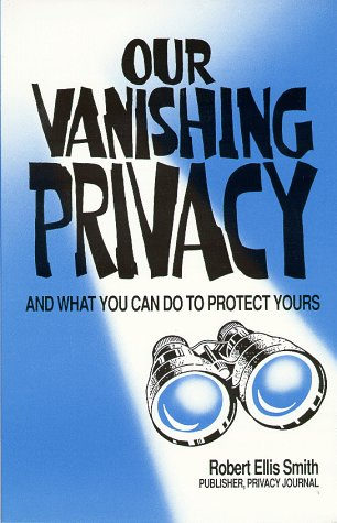 9781559501002: Our Vanishing Privacy: And What You Can Do to Protect Yours