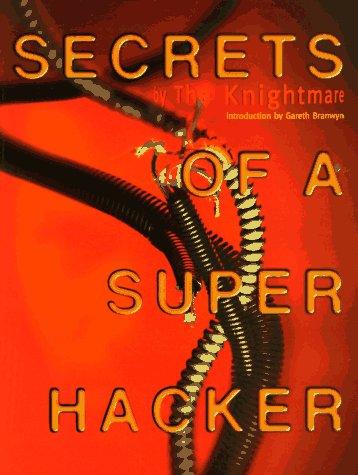 9781559501064: Secrets of a Super Hacker
