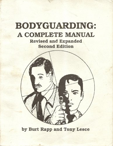 9781559501248: Bodyguarding: A Complete Manual