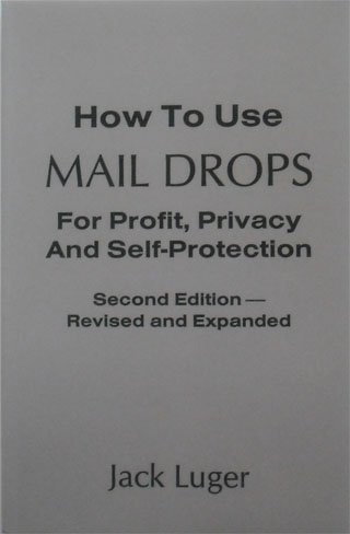 How to Use Mail Drops for Profit,: Jack Luger