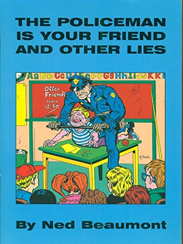 9781559501538: The Policeman Is Your Friend and Other Lies