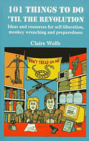 101 Things to Do 'Til the Revolution: Ideas and Resources for Self-Liberation, Monkey ...