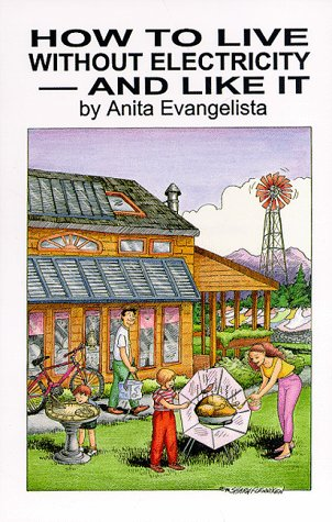 How to Live Without Electricity & Like It: Evangelista, Anita