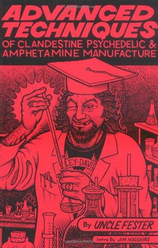 Advanced Techniques of Clandestine Psychedelic & Amphetamine: Fester