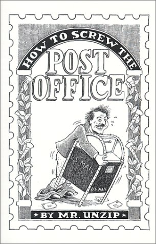 9781559502009: How to Screw the Post Office