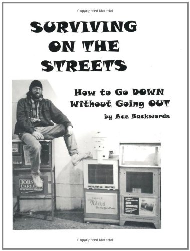9781559502016: Surviving On The Streets: How to Go DOWN Without Going OUT (Spare Change?)