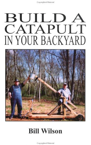 9781559502184: Build a Catapult in Your Backyard (Pirates Business)