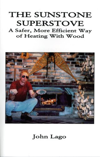 9781559502375: The Sunstone Superstove: A Safer, More Efficient Way of Heating With Wood