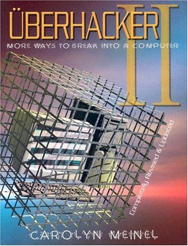 9781559502399: überhacker II: More Ways to Break Into a Computer (No.2)
